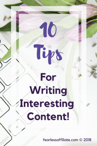 10 tips for writing interesting content!
