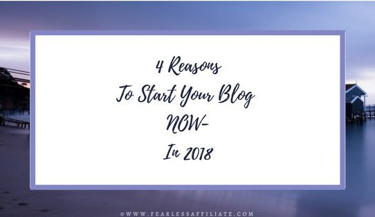 4 reasons to start your blog NOW in 2018!