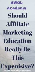 AWOL Academy Should Affiliate Marketing Education Really Be This Expensive?