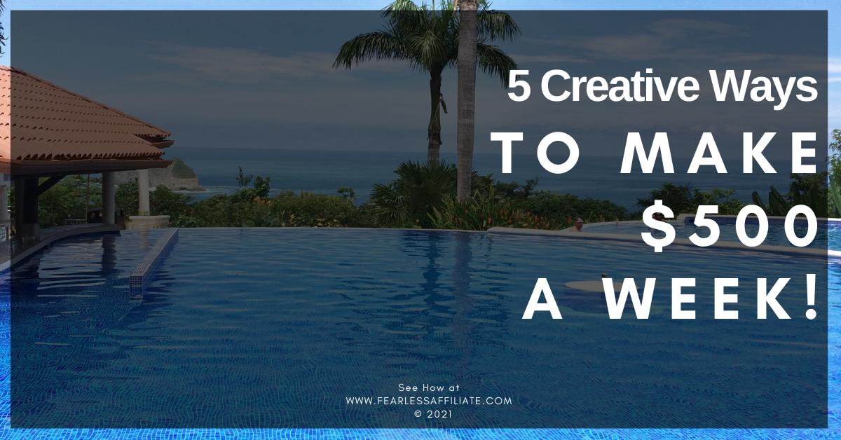 5 creative ways to make $500 a week