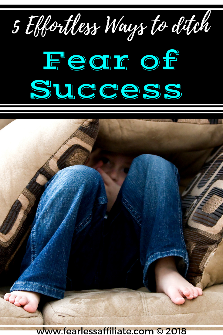 5 Effortless ways to ditch fear of success.