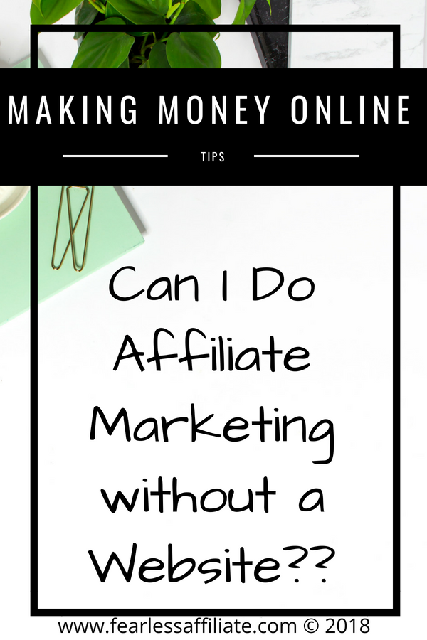 Can I do affiliate marketing without a website?