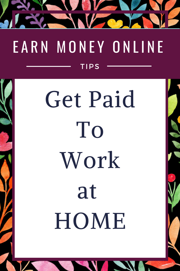 Get paid to work at home