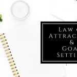 Law Of Attraction and Goal Setting