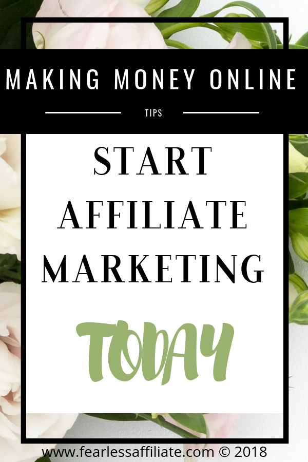 Start Affiliate Marketing Today!