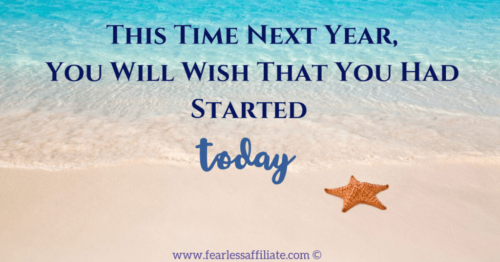 This time next year you will wish you had started today