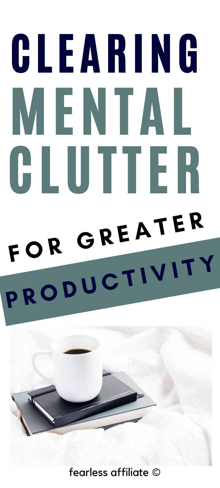 Clearing Mental Clutter to Increase Productivity