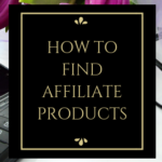 How To Find Affiliate Products