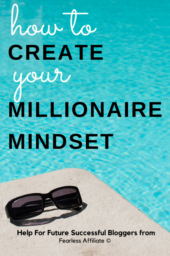 Create Your Blogging Millionaire Mindset